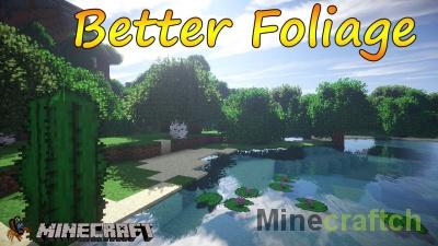 Мод на листву Better Foliage для Майнкрафт 1.12.2-1.7.10