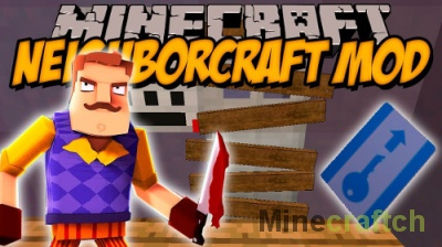 Мод Neighbor Craft 1.8/1.7.10 — Привет Сосед в Minecraft
