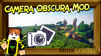 Camera Obscura — мод на фотоаппарат в Minecraft 1.12.2