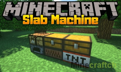 Slab Machine Mod [1.12.2]