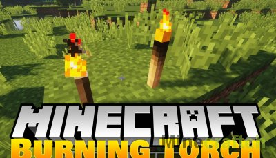 Burning Torches Mod [1.14.4] [1.12.2]