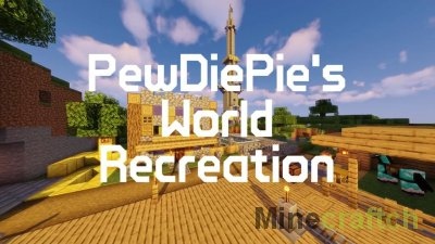 PewDiePie's World Recreation [1.14.4]