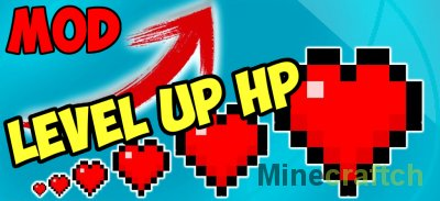 Level Up HP Mod [1.15.2] [1.14.4] [1.13.2] [1.12.2] [1.11.2]