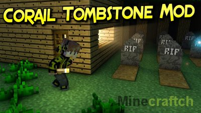 Corail Tombstone Mod [1.16.4] [1.15.2] [1.14.4] [1.13.2] [1.12.2] [1.11.2] [1.10.2] [1.9.4] [1.8.9]