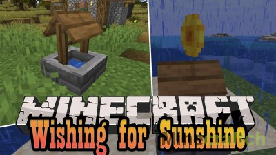 Wishing for Sunshine Mod [1.16.4] [1.14.4] [1.12.2]